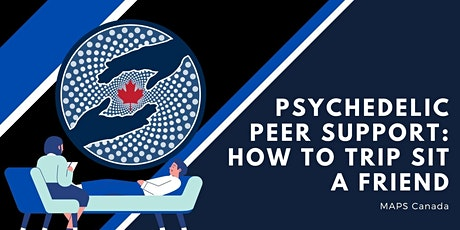 Psychedelic Peer Support: How to Trip Sit a Friend tickets
