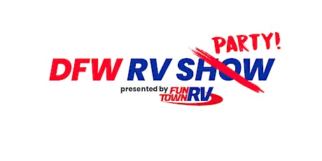 2021 DFW RV Party by Fun Town RV tickets