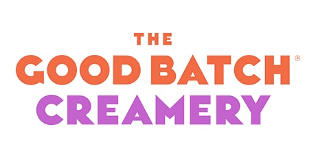 The Good Batch Creamery Store Opening tickets