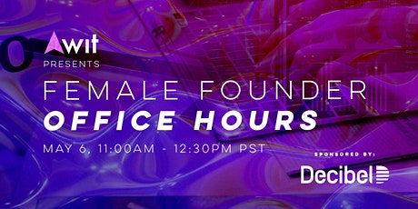 Female Founder Office Hours W/ Dan Nguyen-Huu , Partner at Decibel tickets