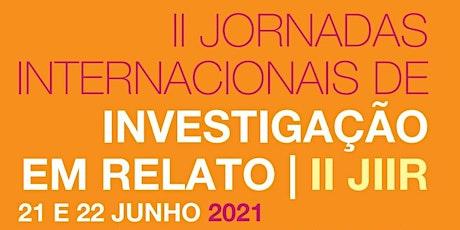 II JORNADAS INTERNACIONAIS DE INVESTIGAÇÃO EM RELATO | JIIR (ONLINE) bilhetes