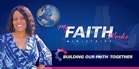My Faith Works Ministries tickets