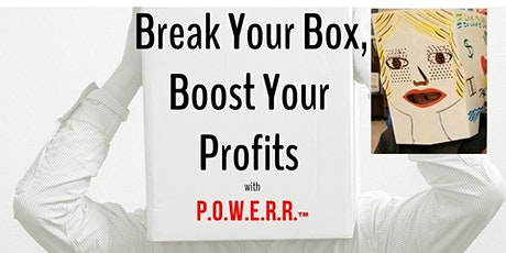 Break Your Box, Boost Your Profits...with P.O.W.E.R.R. tickets