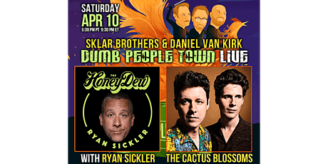 DPT Live: On Demand! (w/ Ryan Sickler and music from The Cactus Blossoms) tickets