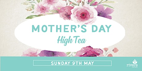 Mothers Day High Tea 2021 tickets