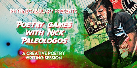 "Phynnecabulary Presents: ""Poetry Games with Nick Paleologos"" tickets"