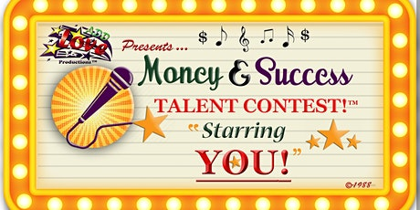 "Add Love Productions!® Presents The ""Money & Success Talent Contest!™ tickets"
