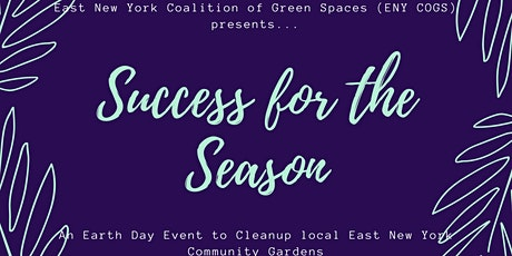 Success for the Season: A East New York Earth Day Event tickets