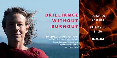 Brilliance without Burnout Half Day event in Bribie Island tickets