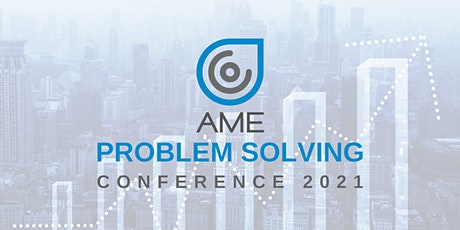 AME Conference 2021. Problem Solving for Excellence. tickets