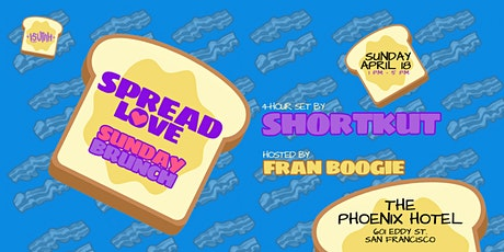 Spread Love - Brunch w/ DJ Shortkut tickets