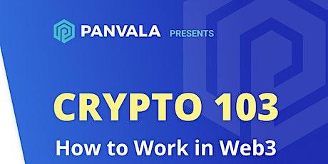 Panvala Presents: Crypto 103 tickets