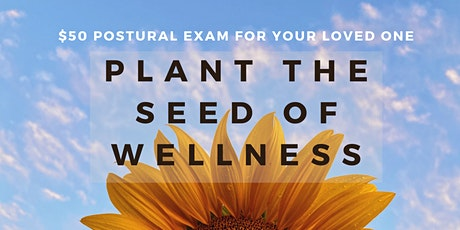 Plant the Seed of Wellness: Your Posture is the Gateway to your Health tickets