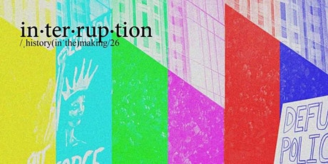 Panel 6: Consequences of Imperialism- Interruption 2021 tickets