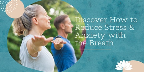 Discover How to Reduce Stress and Anxiety with the Breath tickets