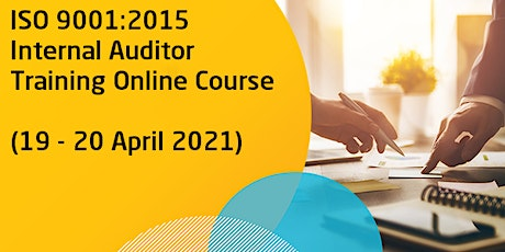 ISO 9001:2015 Internal Auditor Training Online Course (19 - 20 April 2021) tickets