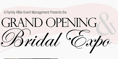 Grand Opening & Bridal Expo tickets
