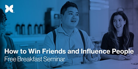 How to Win Friends and Influence People - Free Breakfast Seminar tickets