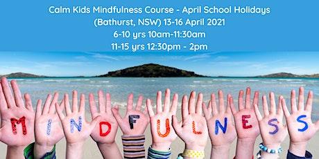 Calm Kids Mindfulness Course - 11-15 yrs tickets