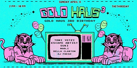 Gold Haus 3rd Birthday Warehouse Party tickets