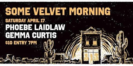 Phoebe Laidlaw @ Some Velvet Morning tickets