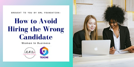 FREE Small Business Workshop: How to Avoid Hiring the Wrong Candidate tickets