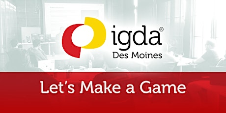 IGDA Let's Make a Game - Understanding the First Slice tickets