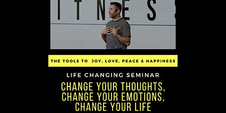 Change Your Thoughts & Emotions - Change Your Life tickets