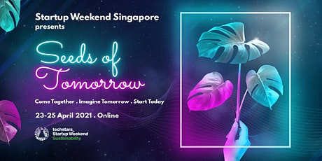 Startup Weekend Singapore 2021: Seeds of Tomorrow tickets