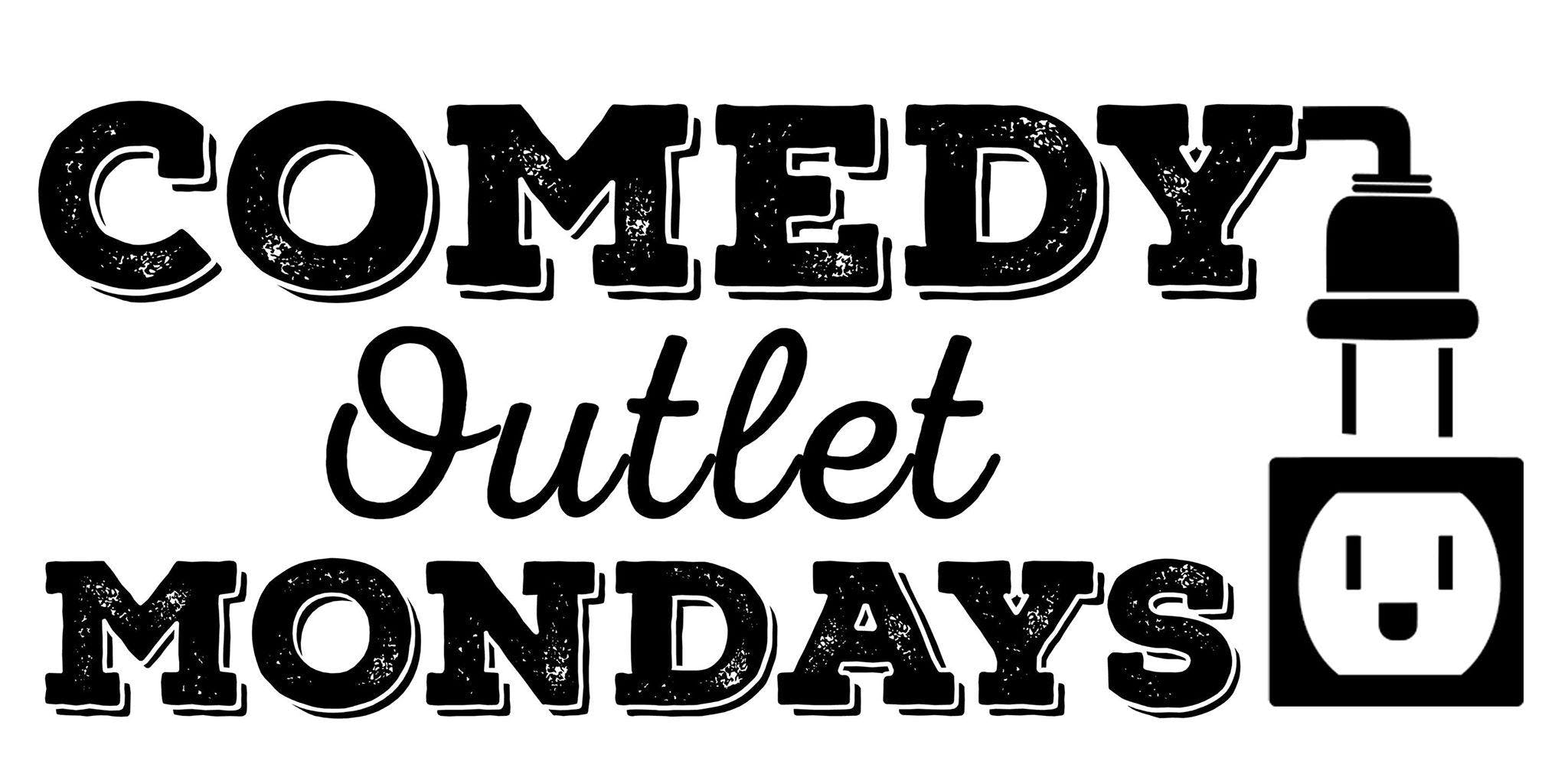 Comedy Outlet MONDAYS!