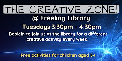 Term 2 The Creative Zone @ The Freeling Library