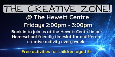 Term 2 Homeschool Sessions –  The Creative Zone @ The Hewett Centre
