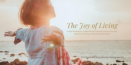 The Joy Of Living - Meaning & Motivation (Evening) tickets