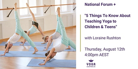 "National Forum + ""5 Things To Know About Teaching Yoga to Children & Teens"" tickets"