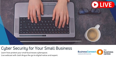 Cyber Security for Your Small Business Webcast tickets