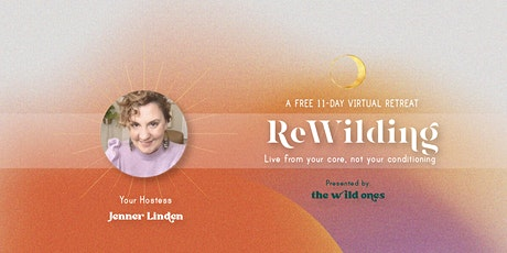 ReWilding a Free Virtual Retreat →11 days → Featuring over 25 Experts boletos