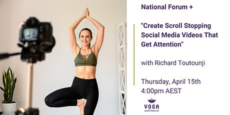 "National Forum + ""Create Scroll Stopping Social Media Videos"" tickets"