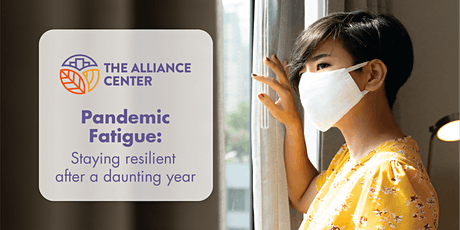 Pandemic Fatigue: Staying resilient after a daunting year tickets