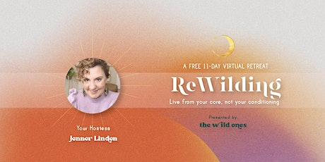 ReWilding a Free Virtual Retreat →11 days → Featuring over 25 Experts billets