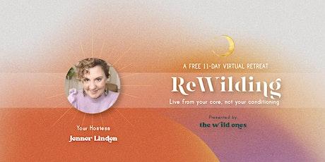 ReWilding a Free Virtual Retreat →11 days → Featuring over 25 Experts entradas