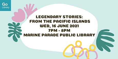 Legendary Stories: From the Pacific Islands tickets