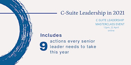 C-Suite Leadership in 2021. 9 actions every senior leader needs to know tickets