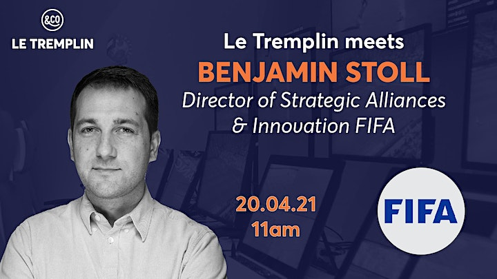 Image pour Le Tremplin meets Benjamin Stöll, Director of Alliances and Innovation FIFA