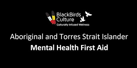 Aboriginal and Torres Strait Islander Mental Health First Aid Training tickets