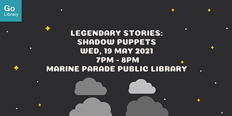 Legendary Stories: Shadow Puppets tickets