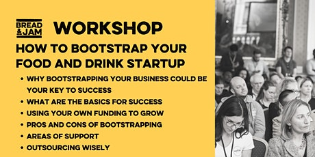 Workshop: How to Bootstrap your Food and Drink Startup tickets