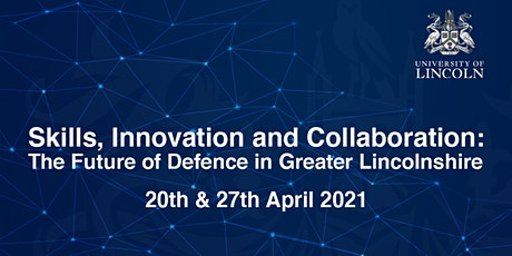Skills, Innovation & Collaboration: The Future of Defence in Greater Lincs tickets