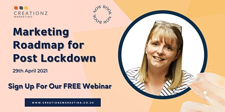 FREE Webinar  - Marketing Roadmap For Post Lockdown tickets