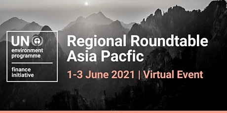 UNEP FI Regional Roundtable Asia Pacific 2021 tickets