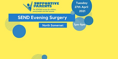 North Somerset SEND Evening Surgery, Tuesday 27th April 2021, 7-9pm tickets